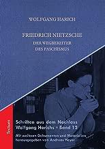 Friedrich Nietzsche: Der Wegbereiter des Faschismus (Schriften aus dem Nachlass Wolfgang Harichs 12) (German Edition)
