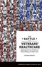 The Battle for Veterans' Healthcare: Dispatches from the Front Lines of Policy Making and Patient Care