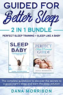Guided for Better Sleep 2 in 1 Bundle: Perfect Sleep Training + Sleep Like a Baby: The complete guidebook to discover the secrets to a good night's sleep and learn the sleep solution.