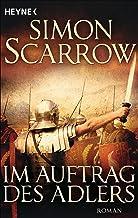 Im Auftrag des Adlers: Roman (Rom-Serie 2) (German Edition)