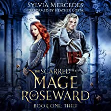 Thief: The Scarred Mage of Roseward, Book One