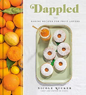 Dappled: Baking Recipes for Fruit Lovers: A Cookbook
