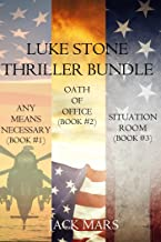 Luke Stone Thriller Bundle: Any Means Necessary (#1), Oath of Office (#2) and Situation Room (#3) (A Luke Stone Thriller)