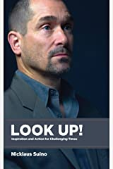 Look Up!: Inspiration and Action for Challenging Times Kindle Edition