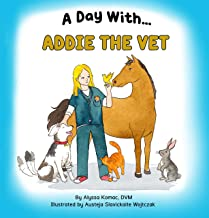 A Day With Addie the Vet (A Day With Series Book 1)