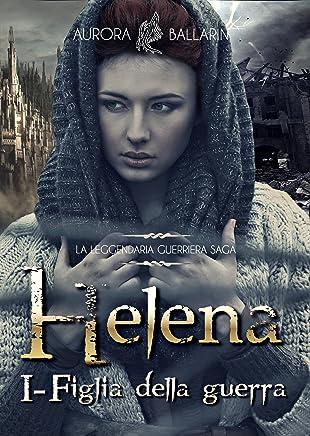 Helena: (Volume 1) Figlia della Guerra