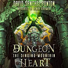 Dungeon Heart: A LitRPG Adventure (The Singing Mountain, Book 1)