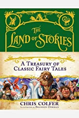 The Land of Stories: A Treasury of Classic Fairy Tales Kindle Edition