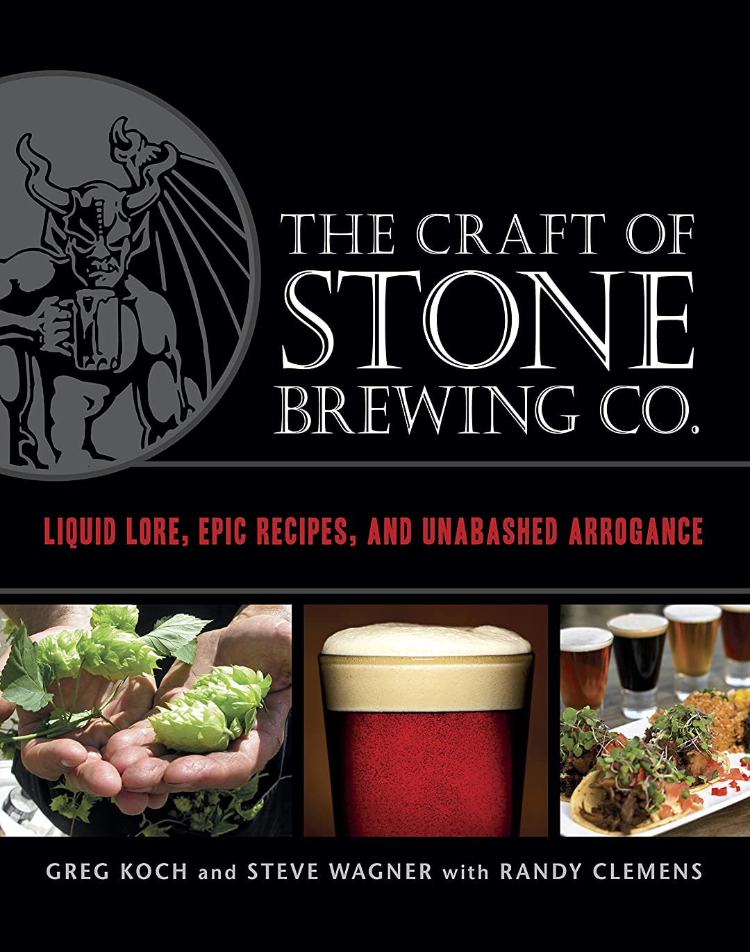 ハイブリッド解釈近似The Craft of Stone Brewing Co.: Liquid Lore, Epic Recipes, and Unabashed Arrogance (English Edition)