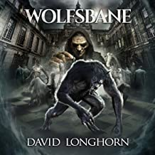 Wolfsbane: Supernatural Suspense with Scary & Horrifying Monsters (Mortlake Series, Book 1)