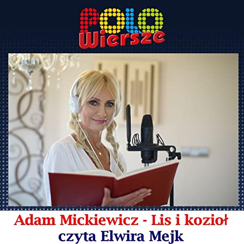 Polo Wiersze Adam Mickiewicz Lis I Koziol By Elwira Mejk