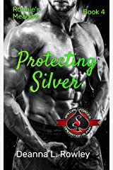 Protecting Silver (Special Forces: Operation Alpha) (Ronnie's Meadow Book 4) Kindle Edition