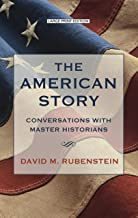 The American Story: Conversations with Master Historians (Thorndike Press Large Print Popular and Narrative Nonfiction Ser...