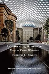 Conserving America?: Essays on Present Discontents (Dissident American Thought Today) Paperback