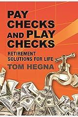 Paychecks and Playchecks: Retirement Solutions for Life Kindle Edition