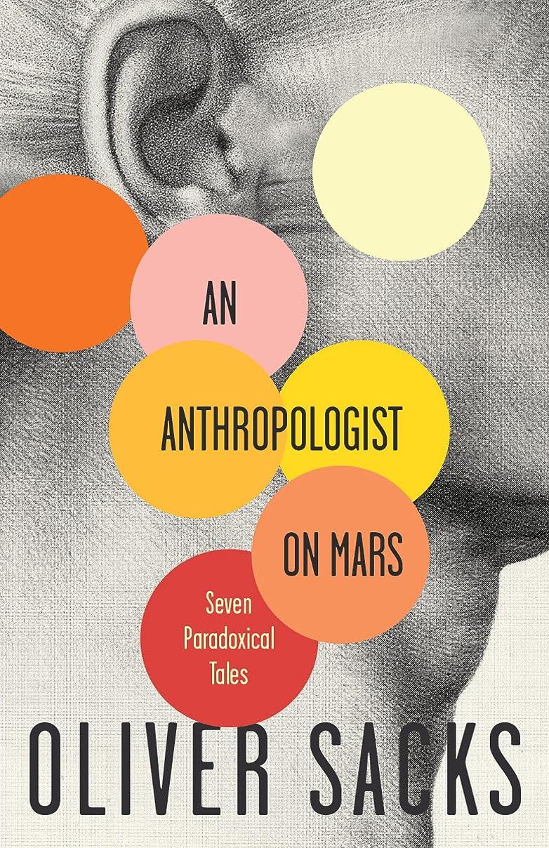 素朴な通知ボーナスAn Anthropologist on Mars: Seven Paradoxical Tales (English Edition)