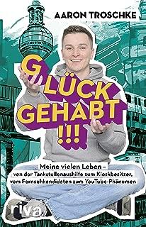 Glück gehabt!!!: Meine vielen Leben – von der Tankstellenaushilfe zum Kioskbesitzer, vom Fernsehkandidaten zum YouTube-Phänomen (German Edition)