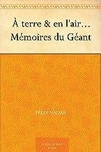 À terre & en l'air... Mémoires du Géant (French Edition)