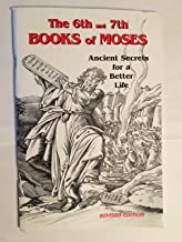 The 6th and 7th Books of Moses: Book of Ancient Secrets for a Better Life (Paperback)