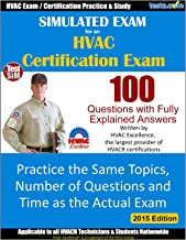Simulated Exam for an HVAC Certification Exam: HVAC Exam / Certification Practice and Study; Questions with Fully Explained Answers