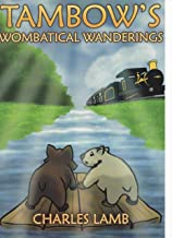 TAMBOW'S WOMBATICAL WANDERINGS (Tambow The Wombat Book 2) (English Edition)