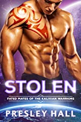 Stolen: A Sci-Fi Alien Romance (Fated Mates of the Kalixian Warriors Book 2) Kindle Edition