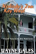 Nobody's Inn Key West: A place to Die for (Bric Wahl Series Book 4)