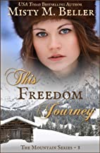 This Freedom Journey (The Mountain Series Book 8)