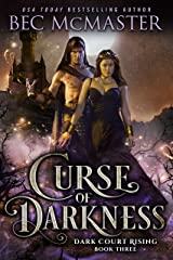Curse of Darkness (Dark Court Rising Book 3) Kindle Edition