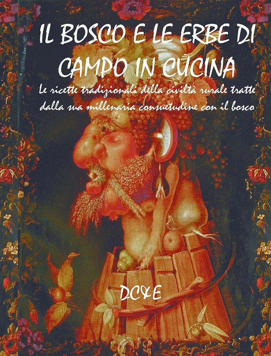 モンキー太鼓腹車両IL BOSCO E LE ERBE DI CAMPO IN CUCINA (Italian Edition)