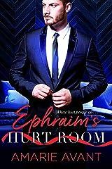 Ephraim's Hurt Room Kindle Edition