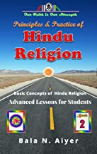 Principles and Practice of Hindu Religion: Lessons on the Traditions and Philosophy of Hindu Religion for Students (Basic ...