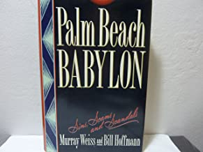 Palm Beach Babylon: Sins, Scams, and Scandals