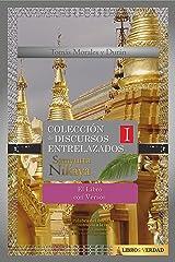 El Libro con Versos: Colección de Discursos Entrelazados del Buddha I (Samyutta Nikaya nº 1) (Spanish Edition) Kindle Edition