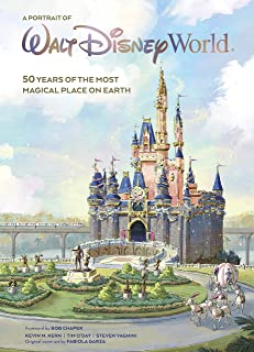 A Portrait of Walt Disney World: 50 Years of The Most Magical Place on Earth (Disney Editions Deluxe)