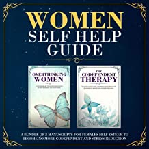 Women Self Help Guide: A Bundle of 2 Manuscript for Female Self-Esteem to Become No More Codependent and Stress Reduction