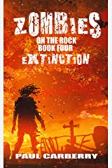 Zombies on the Rock: Extinction Kindle Edition