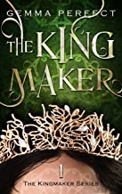 The Kingmaker (The Kingmaker Series Book 1)