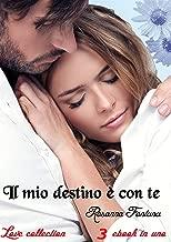 Il mio destino è con te: Love collection (3 ebook in uno) (Italian Edition)