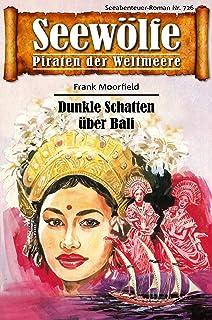 Seewölfe - Piraten der Weltmeere 726: Dunkle Schatten über Bali (German Edition)