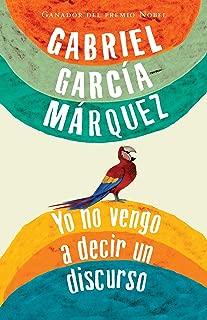 Yo no vengo a decir un discurso (Spanish Edition)