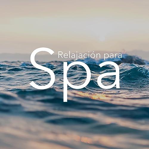 Música de Relajación para Spa, Masages, Meditación, Yoga ...