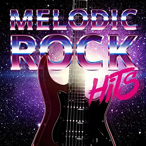 Melodic Rock Hits by Various artists on Amazon Music
