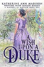 A Wish Upon a Duke: Sweet Regency Romance (A Maypole in Mayfair Book 1)