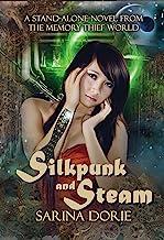 Silkpunk and Steam: A Steampunk Novel (The Memory Thief Series Book 5)