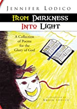 From Darkness into Light: A Collection of Poems for the Glory of God