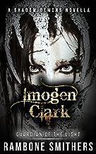 Imogen Clark: Guardian of the Light (A Shadow Demons Novella Book 1)
