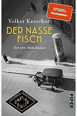 Der nasse Fisch (Die Gereon-Rath-Romane 1): Der erste Rath-Roman | Vom Autor der Romanvorlage zu Babylon Berlin (German Edition) Kindle Edition