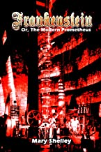 Frankenstein or the Modern Prometheus: Annotated (English Edition)