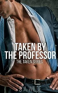 Taken By The Professor: The Taken Series